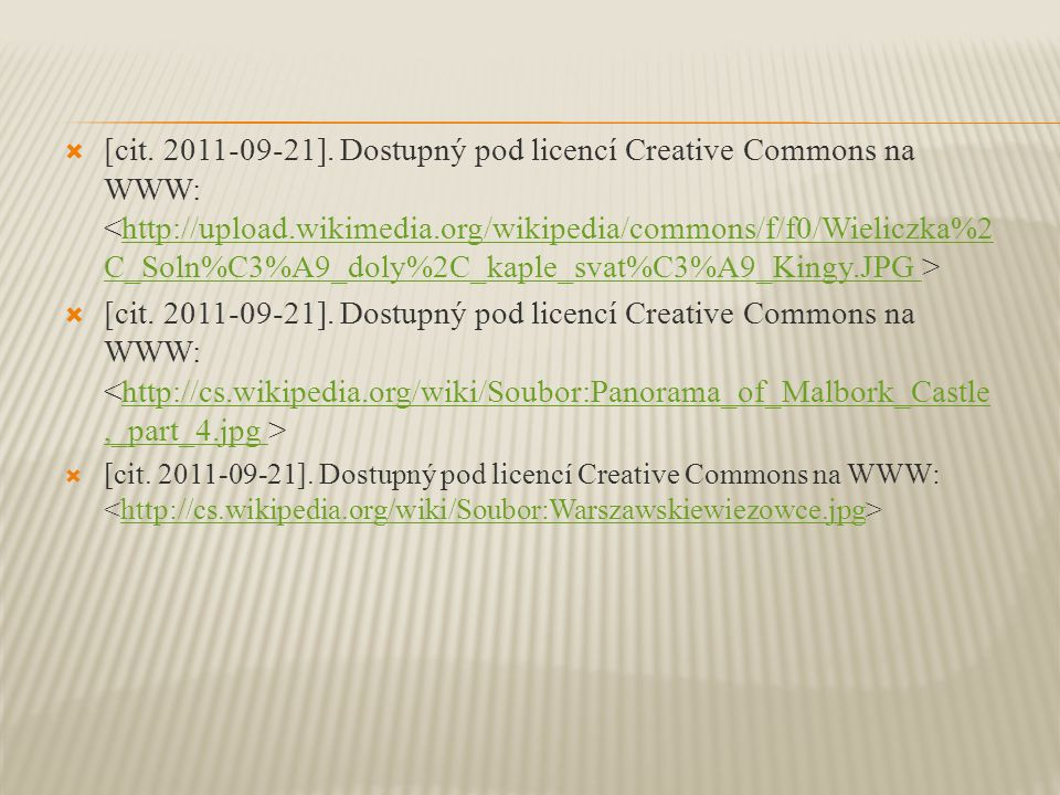 [cit. 2011-09-21]. Dostupný pod licencí Creative Commons na WWW: <http://upload.wikimedia.org/wikipedia/commons/f/f0/Wieliczka%2C_Soln%C3%A9_doly%2C_kaple_svat%C3%A9_Kingy.JPG >